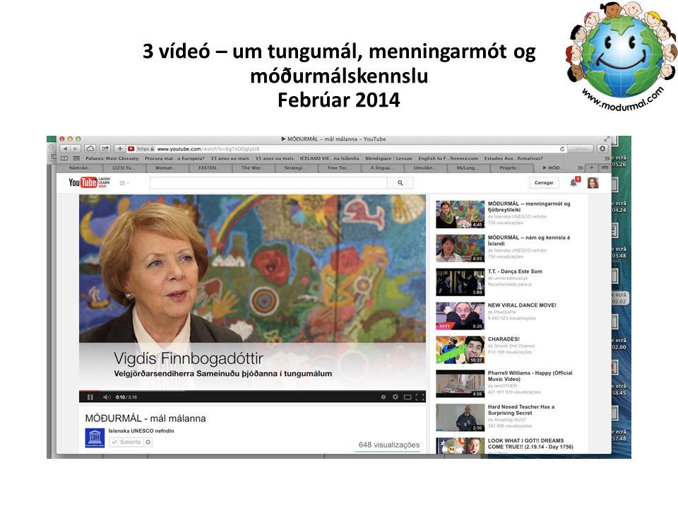 3 vídeó – um tungumál, menningarmót og móðurmálskennslu Febrúar 2014