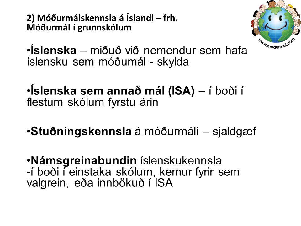 2) Móðurmálskennsla á Íslandi – frh. Móðurmál í grunnskólum