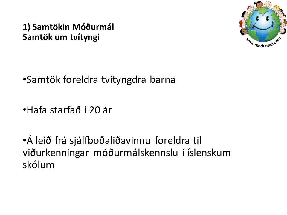 1) Samtökin Móðurmál Samtök um tvítyngi