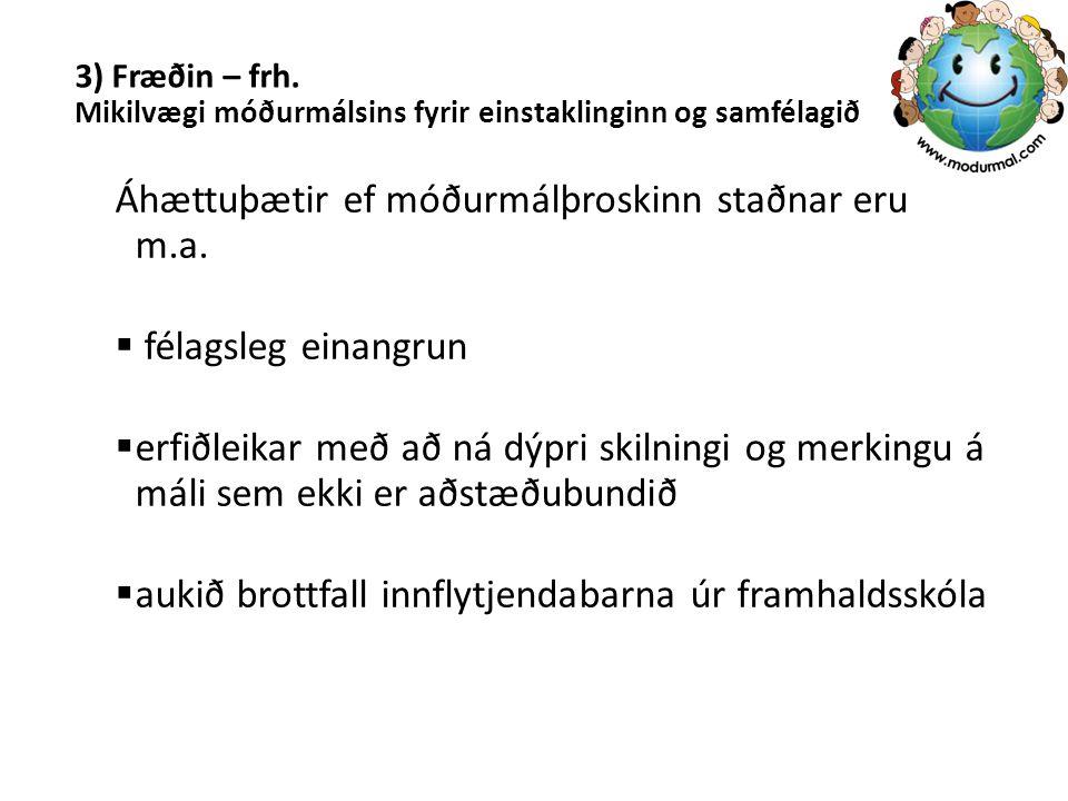 Áhættuþætir ef móðurmálþroskinn staðnar eru m.a.