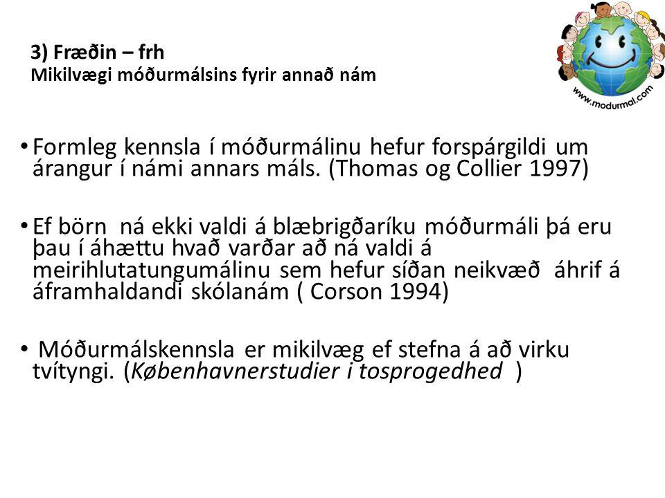 3) Fræðin – frh Mikilvægi móðurmálsins fyrir annað nám