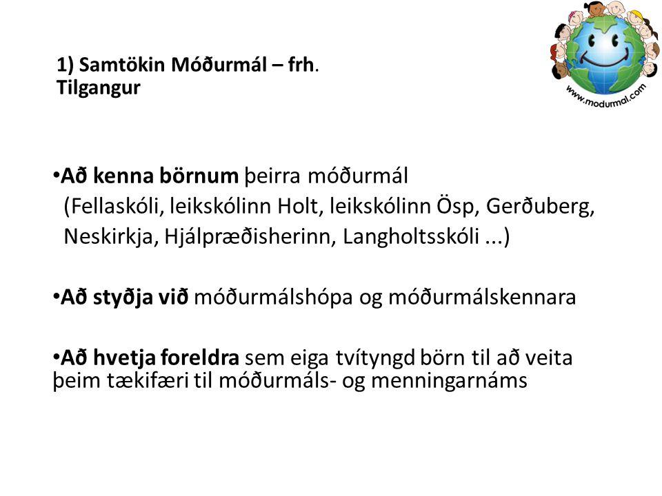1) Samtökin Móðurmál – frh. Tilgangur