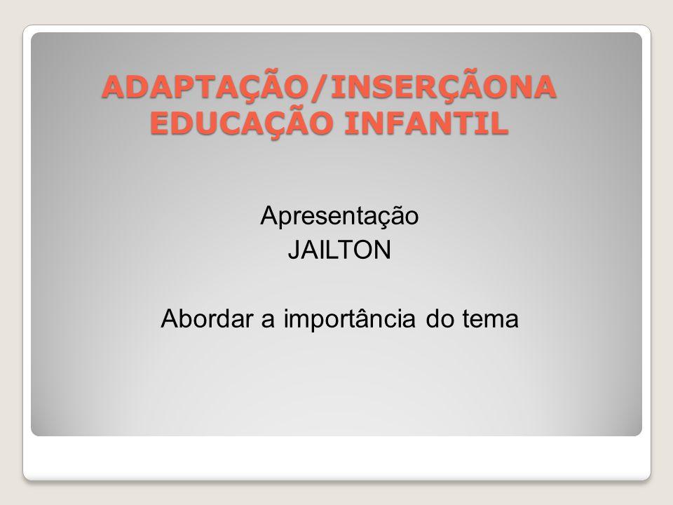 ADAPTAÇÃO/INSERÇÃONA EDUCAÇÃO INFANTIL