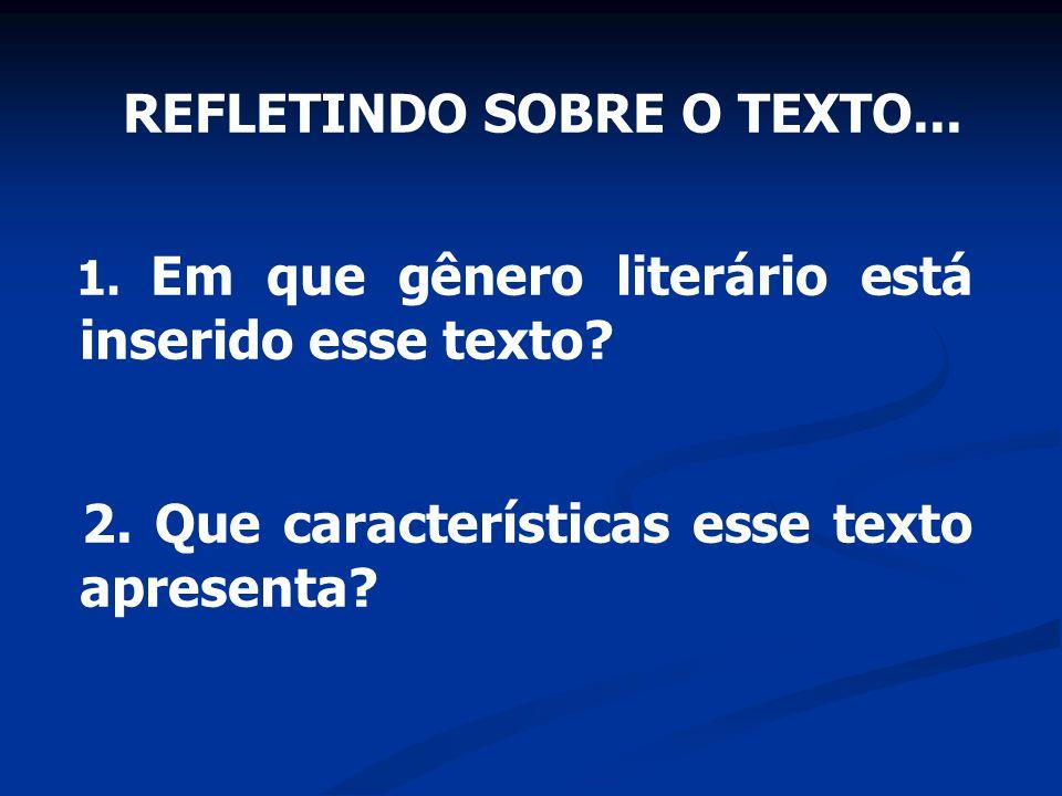 REFLETINDO SOBRE O TEXTO...