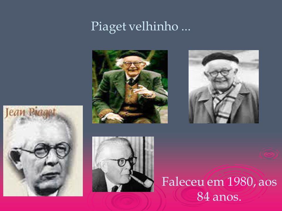 Piaget velhinho ... Faleceu em 1980, aos 84 anos.