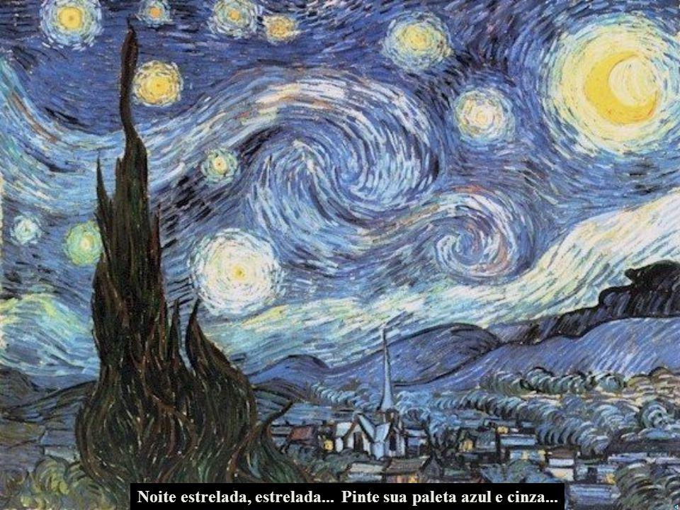 Noite estrelada, estrelada...