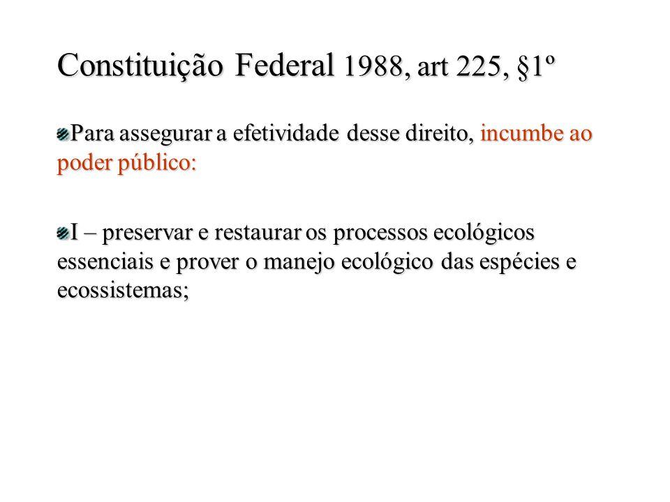 Constituição Federal 1988, art 225, §1º