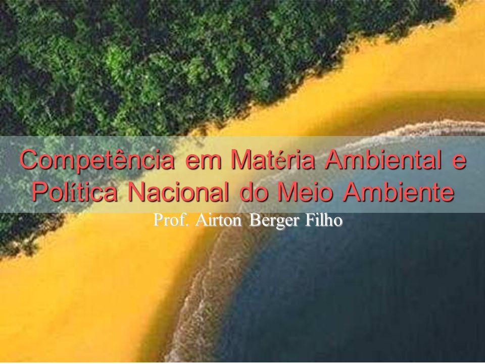 Competência em Matéria Ambiental e Política Nacional do Meio Ambiente
