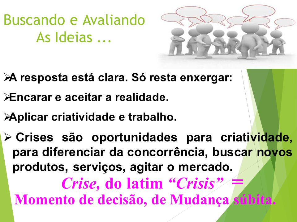 Buscando e Avaliando As Ideias ...