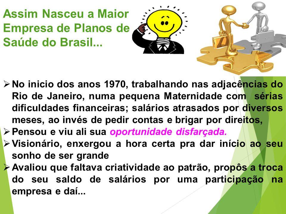 Assim Nasceu a Maior Empresa de Planos de Saúde do Brasil...