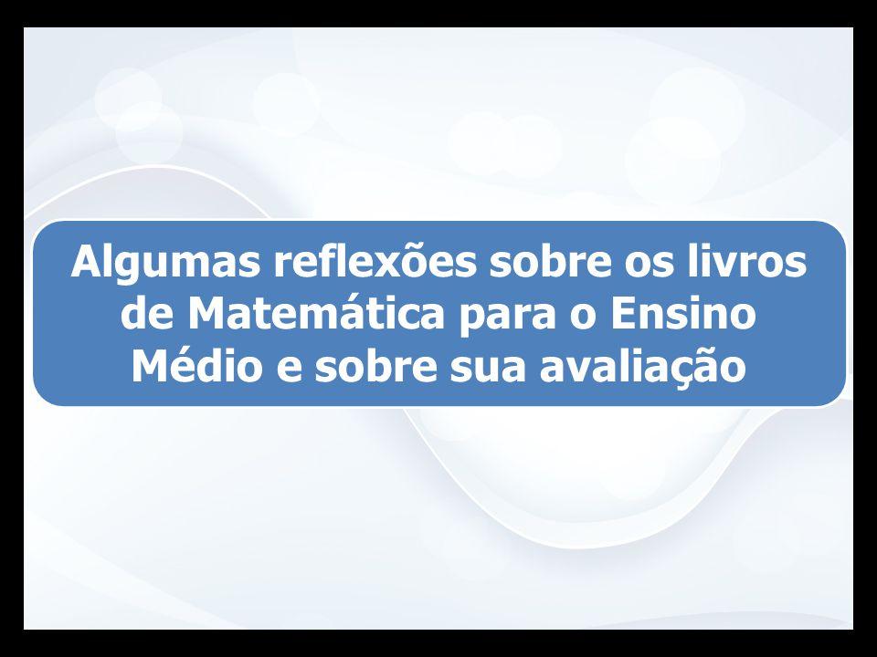 Algumas reflexões sobre os livros de Matemática para o Ensino Médio e sobre sua avaliação