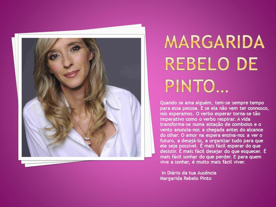 Margarida Rebelo de Pinto…