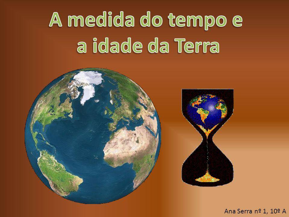 A medida do tempo e a idade da Terra