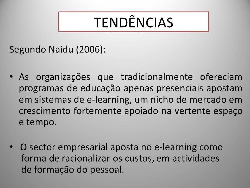 Tendências Segundo Naidu (2006):