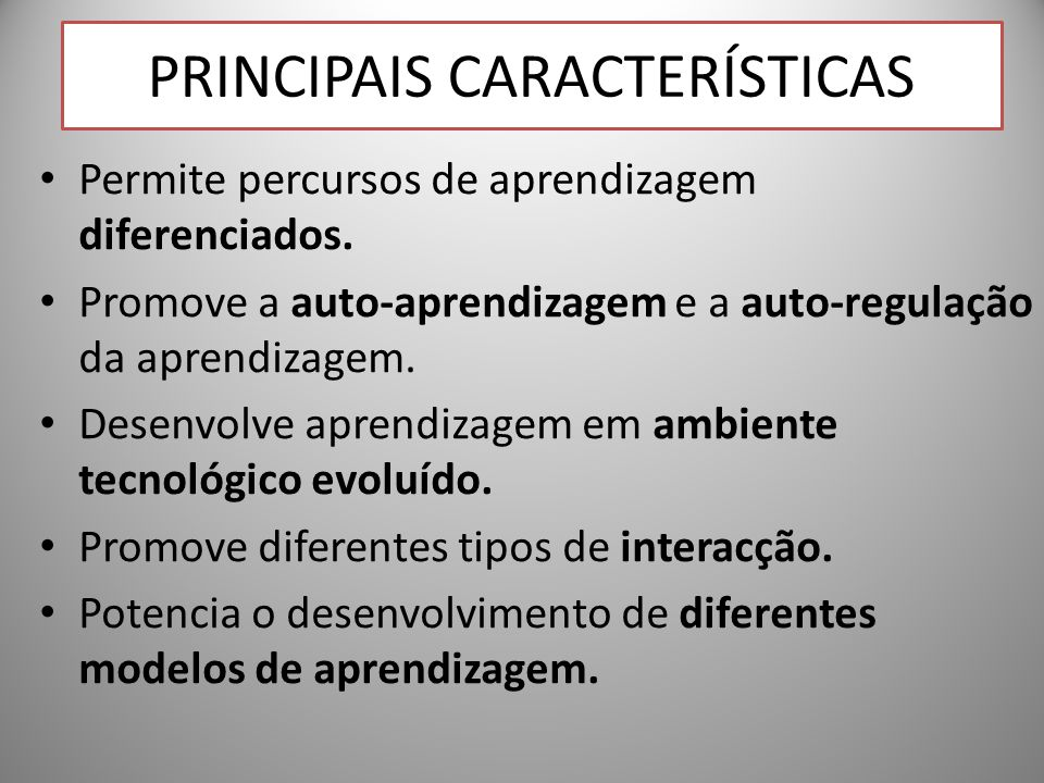PRINCIPAIS CARACTERÍSTICAS