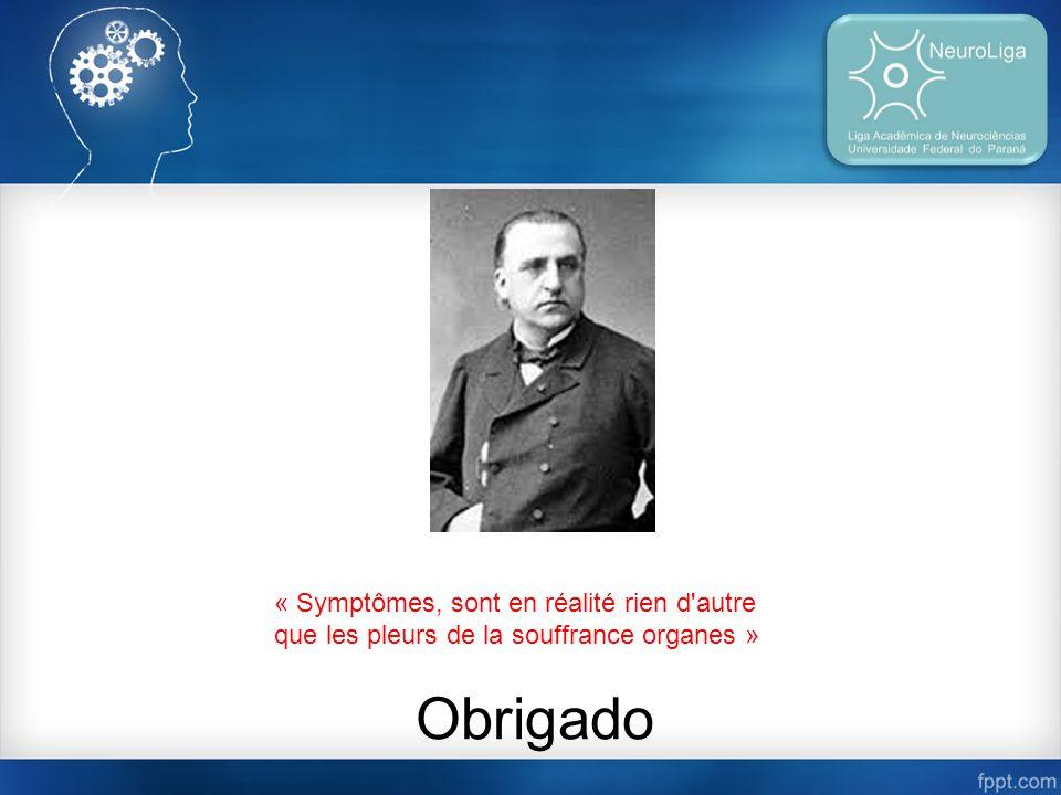 « Symptômes, sont en réalité rien d autre que les pleurs de la souffrance organes »