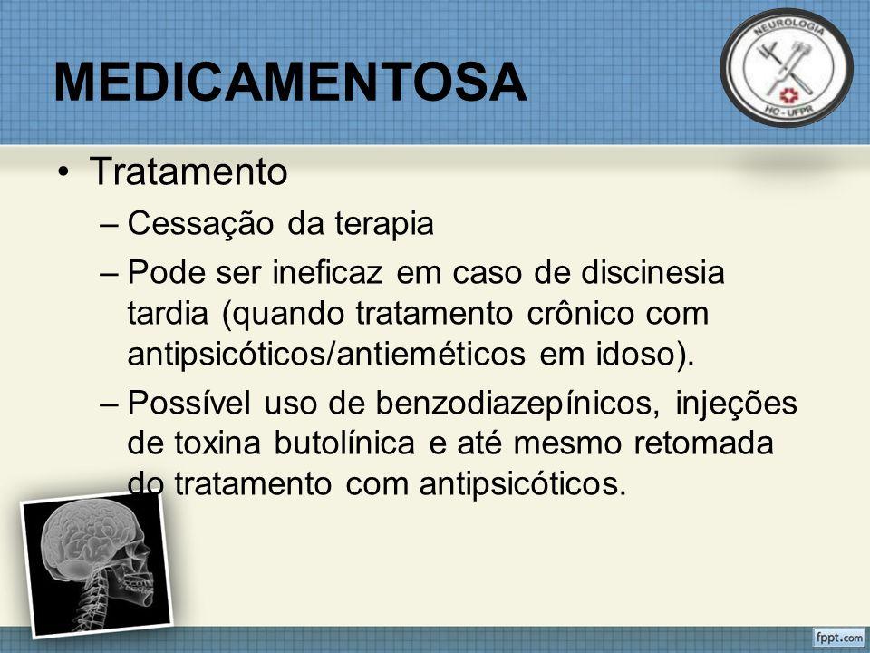 MEDICAMENTOSA Tratamento Cessação da terapia