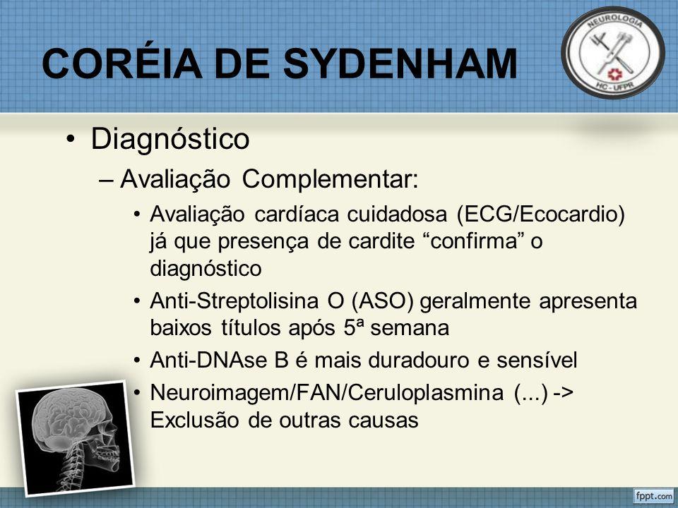 CORÉIA DE SYDENHAM Diagnóstico Avaliação Complementar: