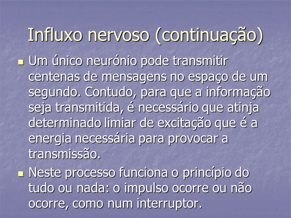 Influxo nervoso (continuação)