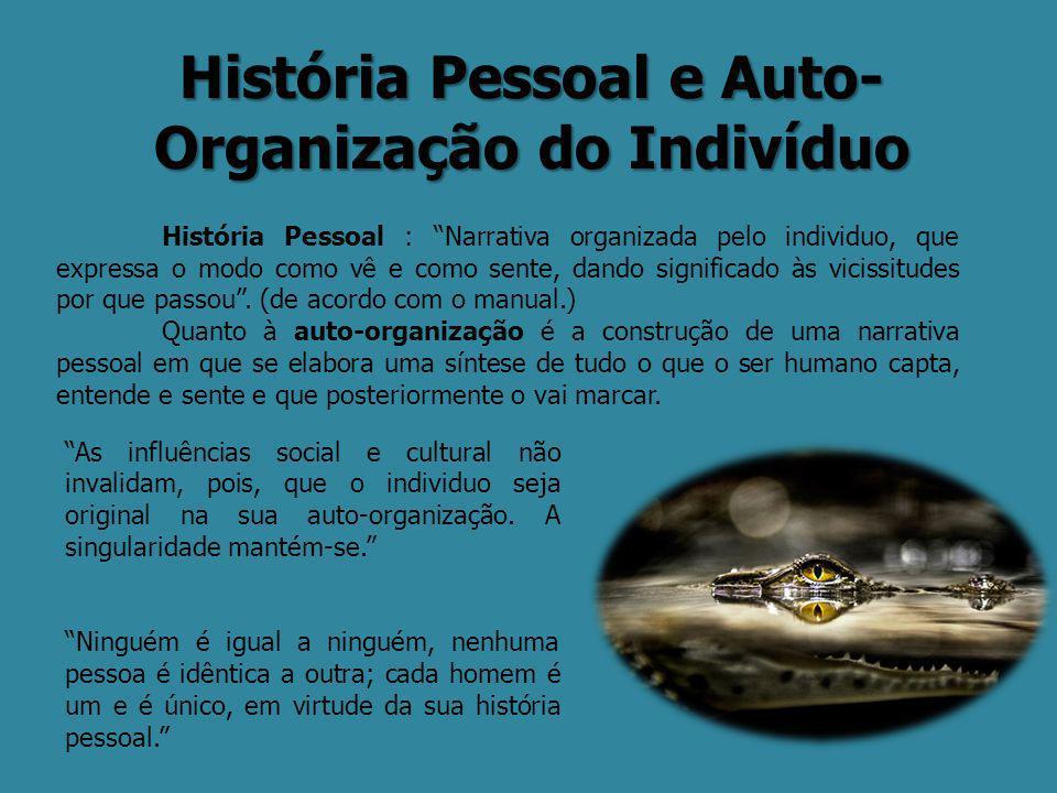 História Pessoal e Auto-Organização do Indivíduo