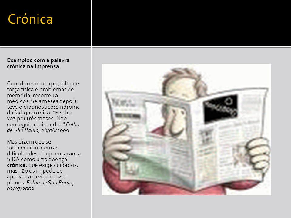 Crónica Exemplos com a palavra crónica na imprensa