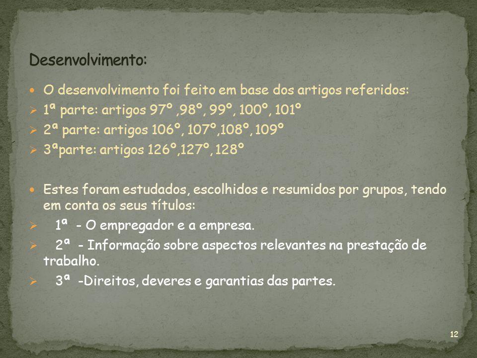 Desenvolvimento: O desenvolvimento foi feito em base dos artigos referidos: 1ª parte: artigos 97º ,98º, 99º, 100º, 101º.