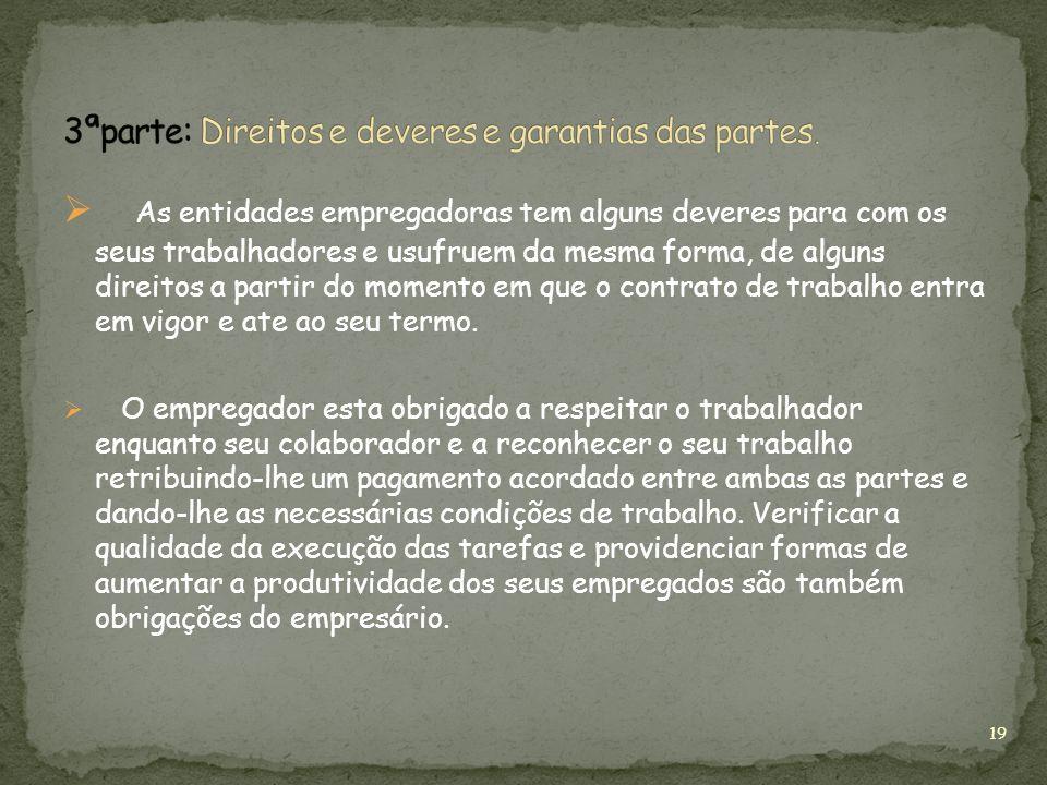 3ªparte: Direitos e deveres e garantias das partes.