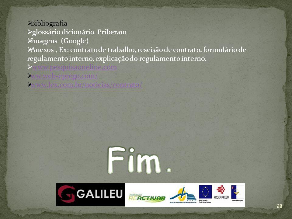 Fim . Bibliografia glossário dicionário Priberam Imagens (Google)