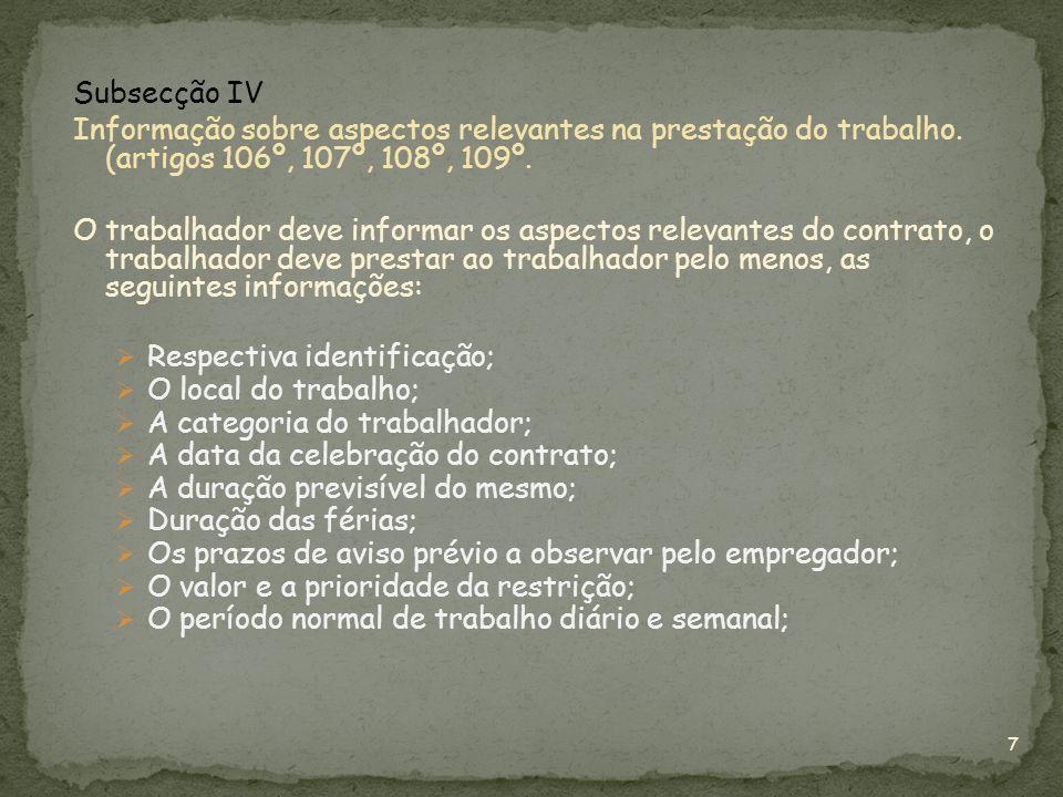 Subsecção IV Informação sobre aspectos relevantes na prestação do trabalho. (artigos 106º, 107º, 108º, 109º.