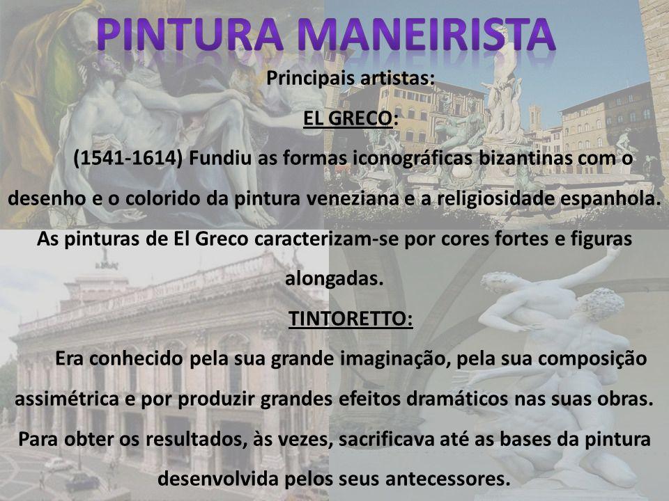 Pintura Maneirista Principais artistas: EL GRECO:
