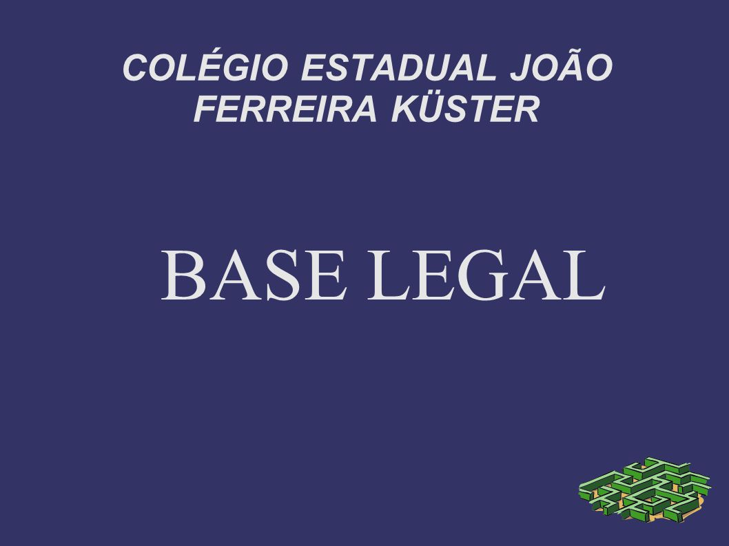 COLÉGIO ESTADUAL JOÃO FERREIRA KÜSTER