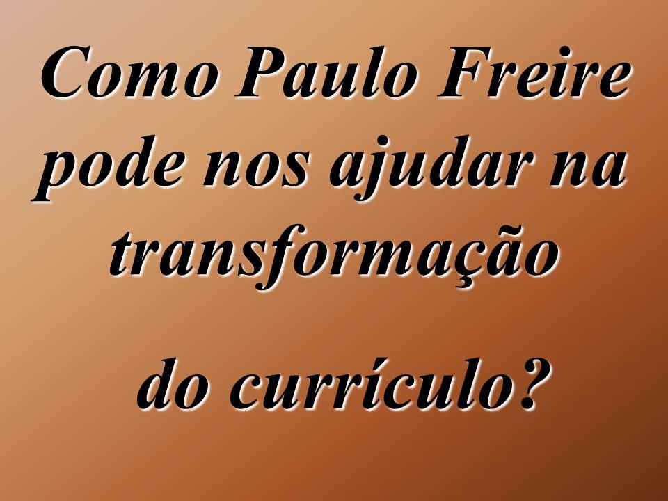 Como Paulo Freire pode nos ajudar na transformação