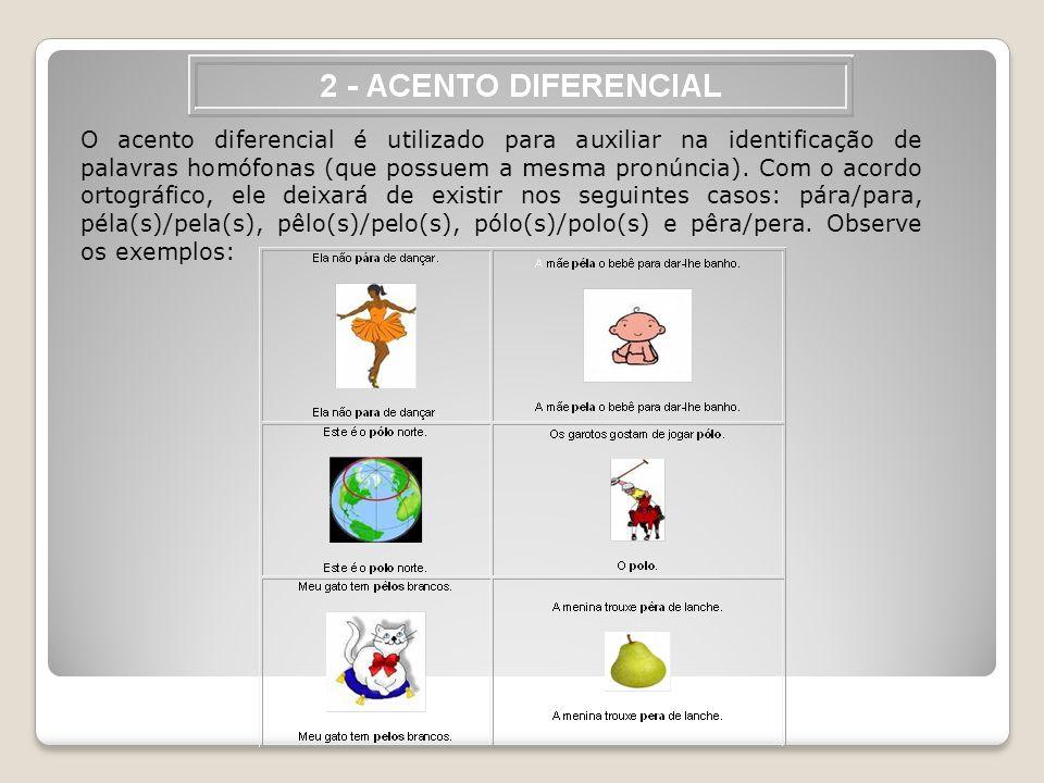 O acento diferencial é utilizado para auxiliar na identificação de palavras homófonas (que possuem a mesma pronúncia).