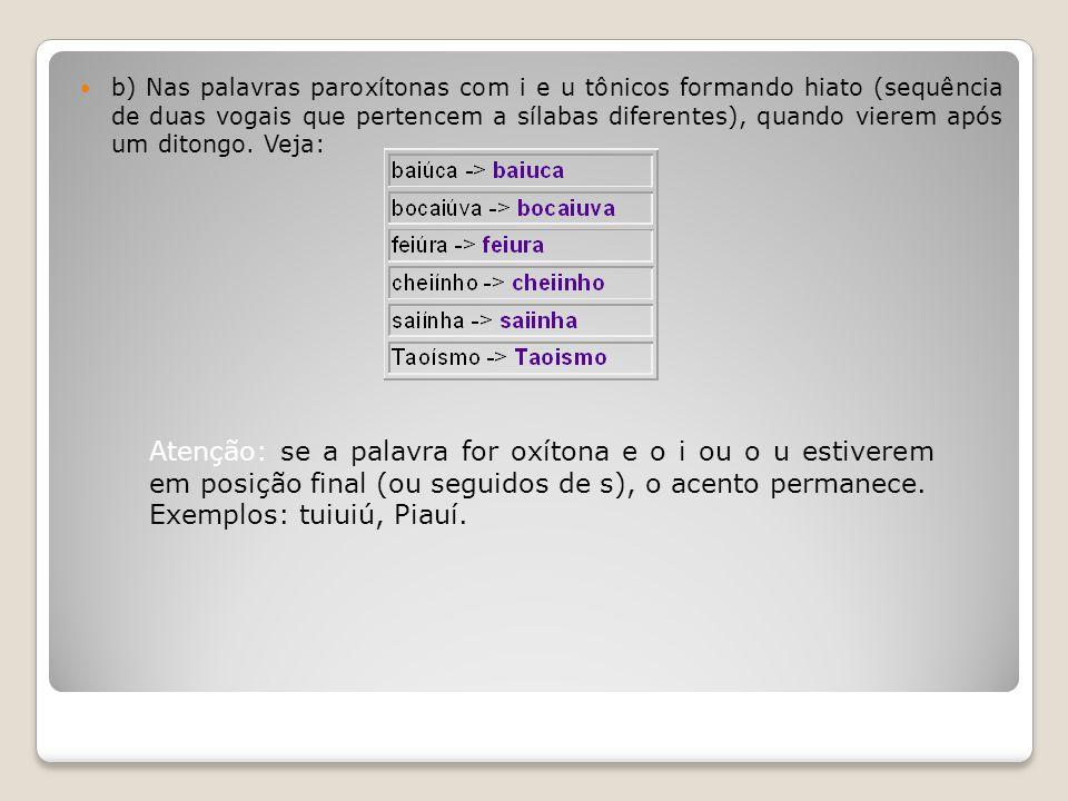 Exemplos: tuiuiú, Piauí.