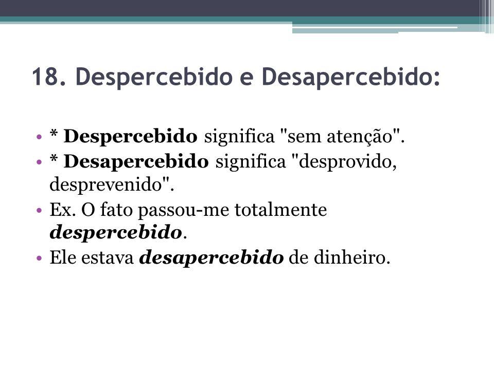 18. Despercebido e Desapercebido:
