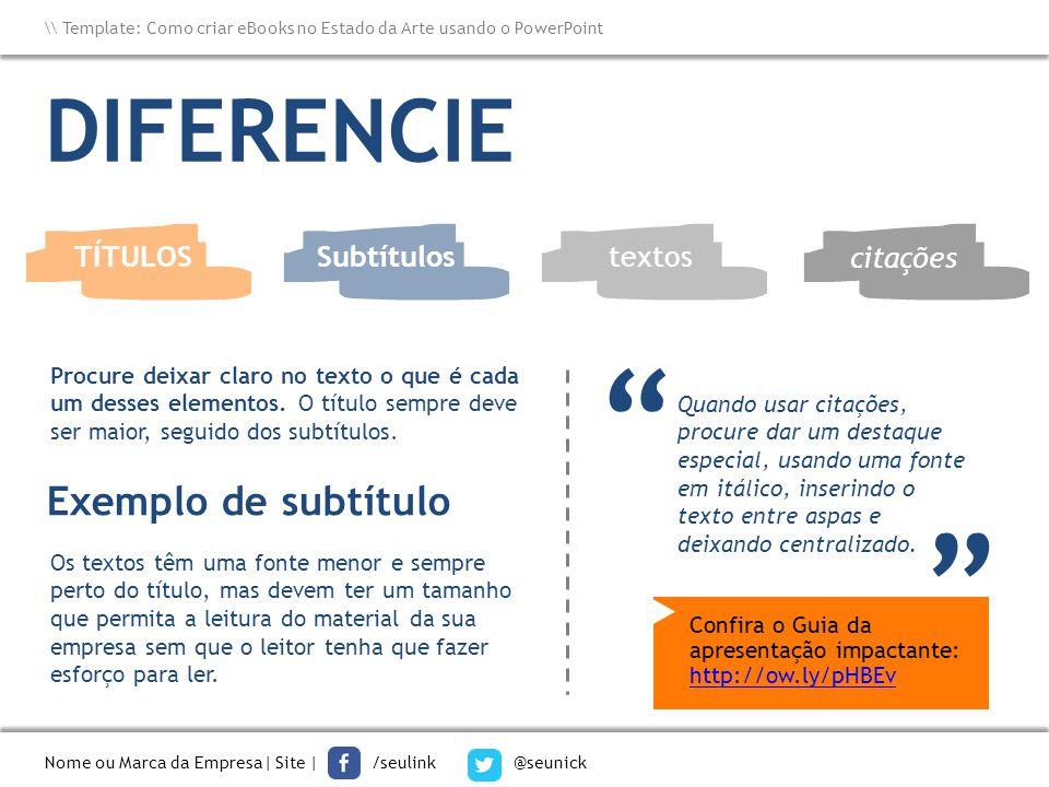 DIFERENCIE Exemplo de subtítulo TÍTULOS Subtítulos textos citações