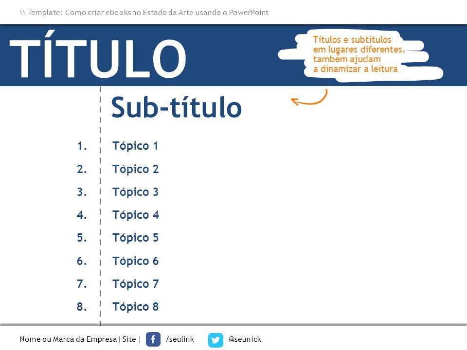 TÍTULO Sub-título Tópico 1 Tópico 2 Tópico 3 Tópico 4 Tópico 5