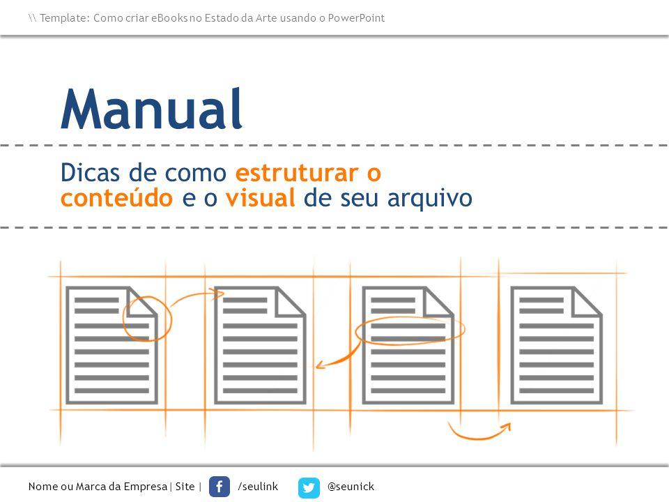 Manual Dicas de como estruturar o conteúdo e o visual de seu arquivo