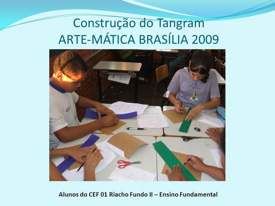 Construção do Tangram ARTE-MÁTICA BRASÍLIA 2009
