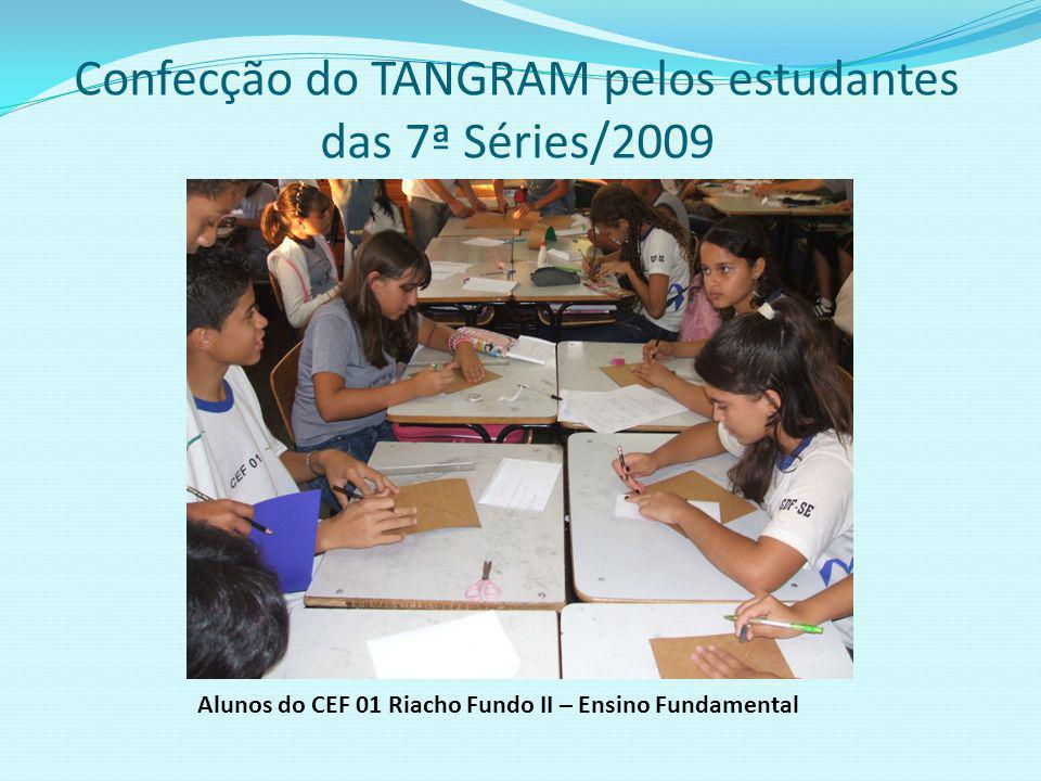 Confecção do TANGRAM pelos estudantes das 7ª Séries/2009