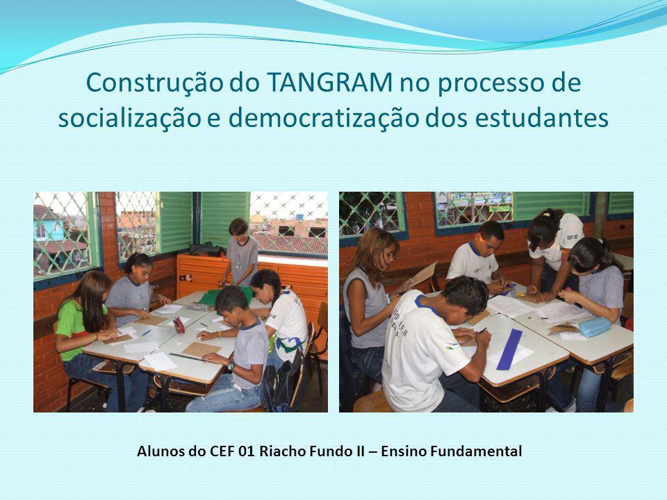 Construção do TANGRAM no processo de socialização e democratização dos estudantes
