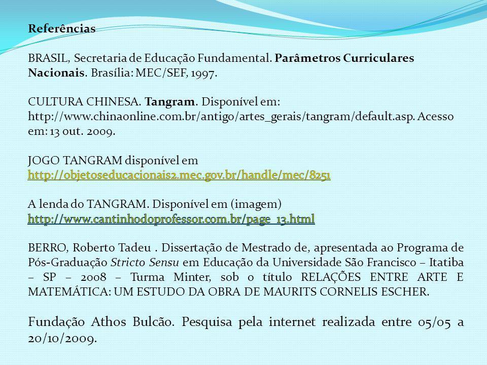 Referências BRASIL, Secretaria de Educação Fundamental. Parâmetros Curriculares Nacionais. Brasília: MEC/SEF, 1997.
