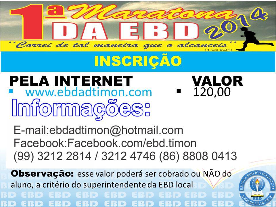 INSCRIÇÃO PELA INTERNET VALOR www.ebdadtimon.com 120,00