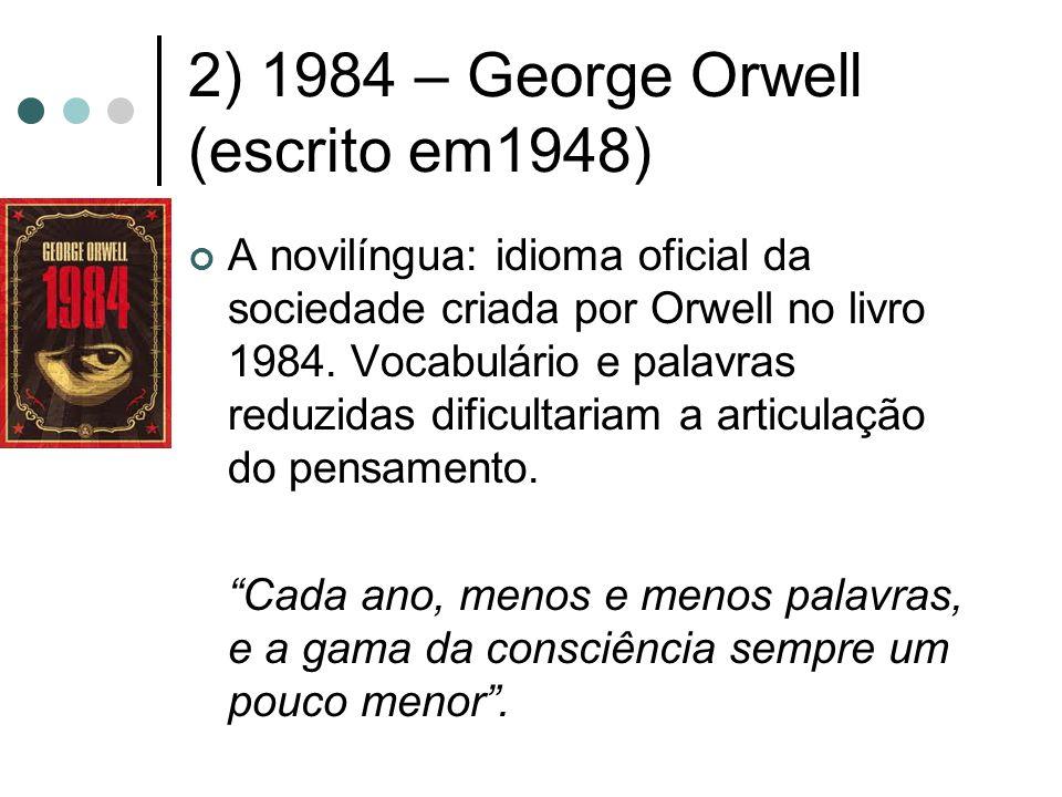 2) 1984 – George Orwell (escrito em1948)