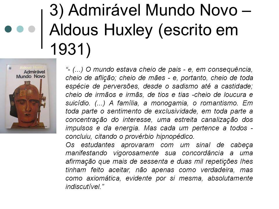 3) Admirável Mundo Novo – Aldous Huxley (escrito em 1931)