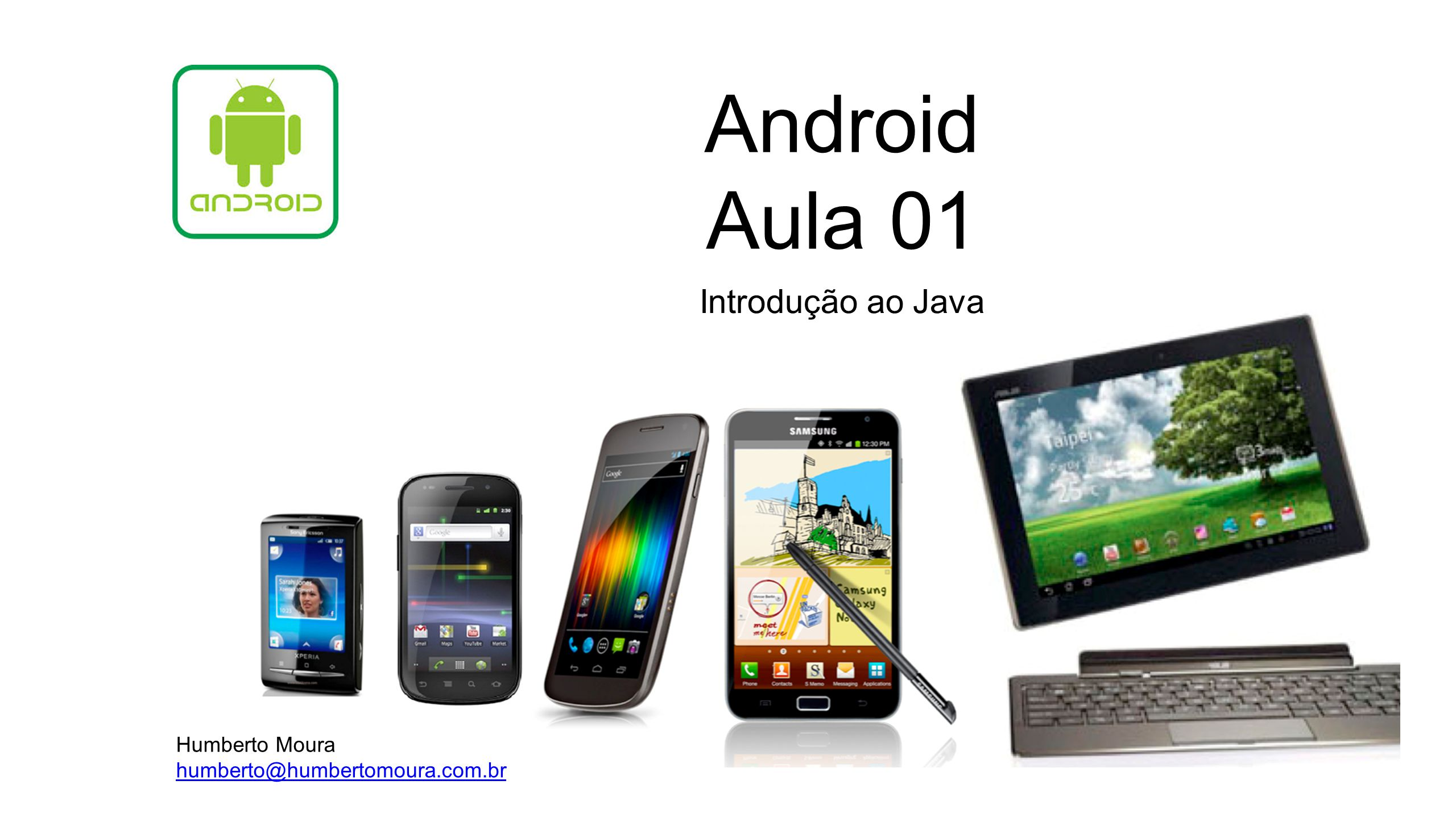Android Aula 01 Introdução ao Java Humberto Moura