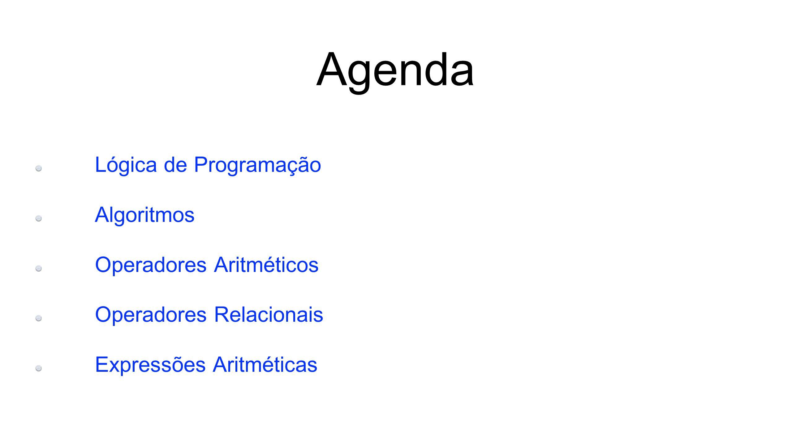Agenda Lógica de Programação Algoritmos Operadores Aritméticos