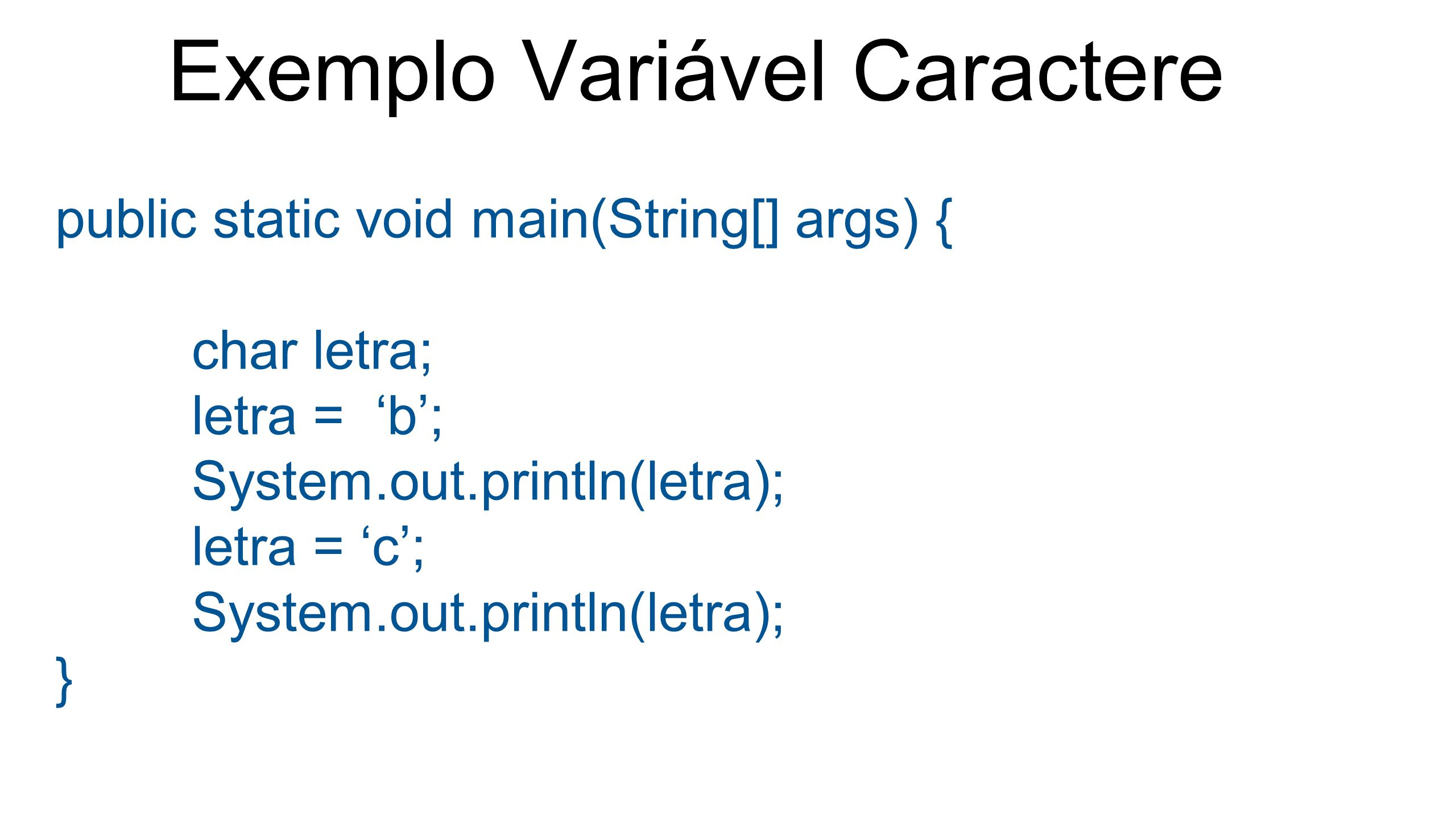 Exemplo Variável Caractere