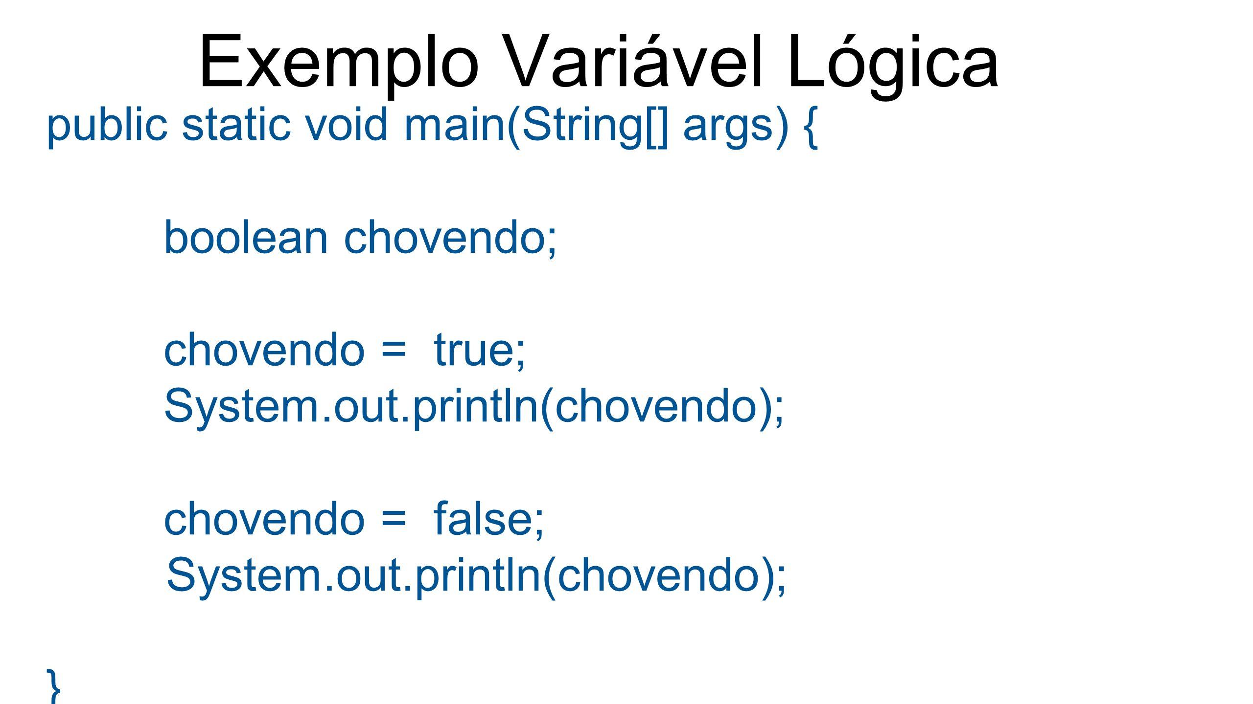 Exemplo Variável Lógica