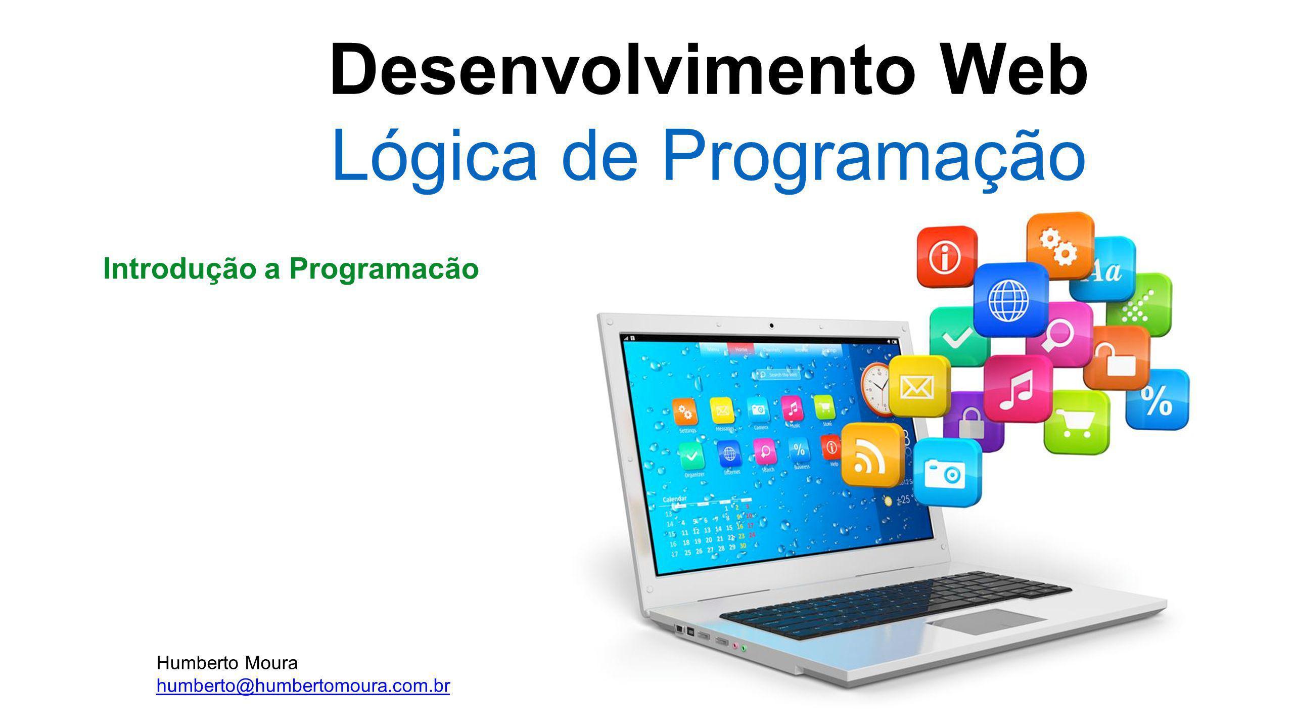 Desenvolvimento Web Lógica de Programação